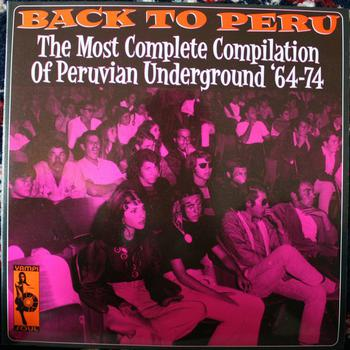 Back to Peru- the Most Complete Compilation of Peruvian Underground 64-74
