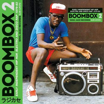 Boombox 2 - Early Independent Hip Hop, Electro and Disco Rap 1979-1983