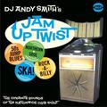 DJ ANDY SMITH'S JAM UP TWIST