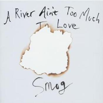 A River Aint Too Much to Love