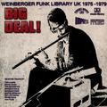 BIG DEAL! (WEINBERGER LIBRARY UK 1975-1979)
