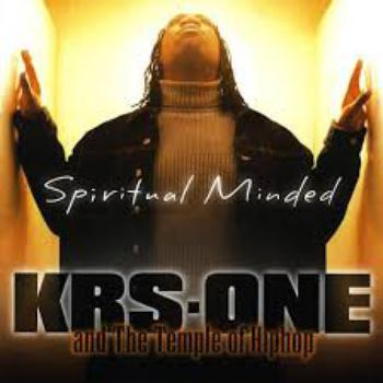 Krs One and the Temple of Hip Hop/priritual Minded
